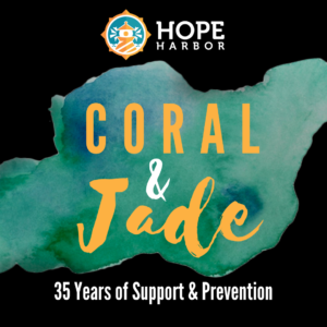 Hope Harbor logo with Coral & Jade over watercolor teal splash with 35 years of support and prevention at the bottom center